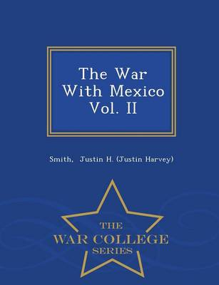 The War with Mexico Vol. II - War College Series (Paperback)