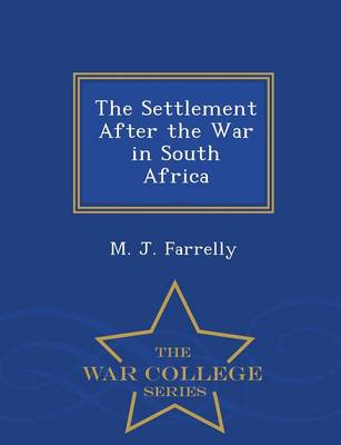 The Settlement After the War in South Africa - War College Series (Paperback)