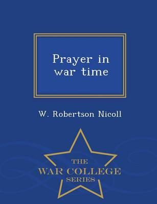 Prayer in War Time - War College Series (Paperback)