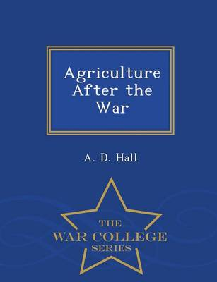 Agriculture After the War - War College Series (Paperback)