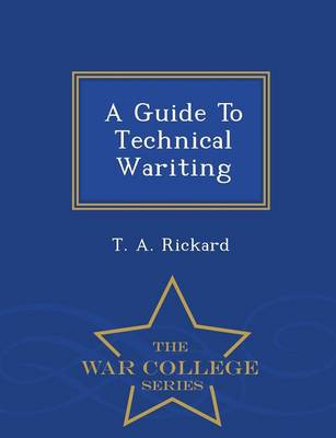 A Guide to Technical Wariting - War College Series (Paperback)