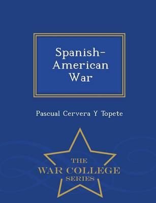 Spanish-American War - War College Series (Paperback)