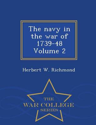 The Navy in the War of 1739-48 Volume 2 - War College Series (Paperback)