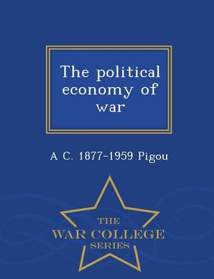 The Political Economy of War - War College Series (Paperback)