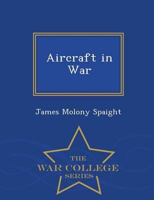 Aircraft in War - War College Series (Paperback)