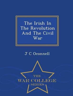 The Irish in the Revolution and the Civil War (Paperback)