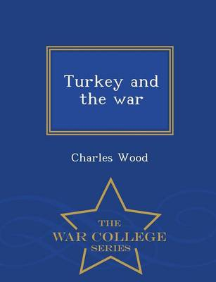 Turkey and the War - War College Series (Paperback)