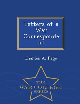 Letters of a War Correspondent - War College Series (Paperback)