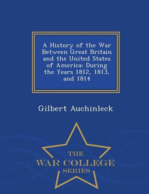 """a history of the war of 1812 between america and great britain What the british call """"the america war"""" was part of the found itself caught between great britain and but without the war of 1812, the history."""