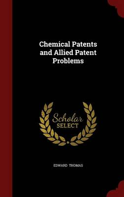 Chemical Patents and Allied Patent Problems (Hardback)