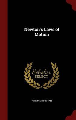 Newton's Laws of Motion (Hardback)