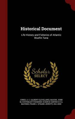 Historical Document: Life History and Fisheries of Atlantic Bluefin Tuna (Hardback)