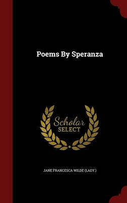 Poems by Speranza (Hardback)