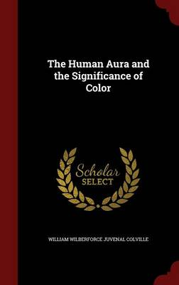 The Human Aura and the Significance of Color (Hardback)