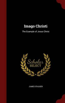 Imago Christi: The Example of Jesus Christ (Hardback)