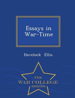 Essays in War-Time - War College Series (Paperback)