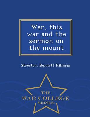 War, This War and the Sermon on the Mount - War College Series (Paperback)