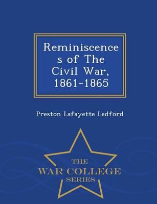 Reminiscences of the Civil War, 1861-1865 - War College Series (Paperback)