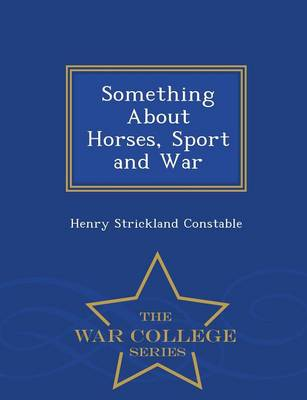 Something about Horses, Sport and War - War College Series (Paperback)