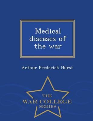 Medical Diseases of the War - War College Series (Paperback)