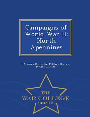 Campaigns of World War II: North Apennines - War College Series (Paperback)