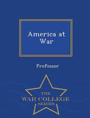 America at War - War College Series (Paperback)
