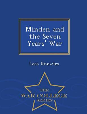 Minden and the Seven Years' War - War College Series (Paperback)
