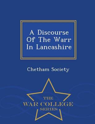 A Discourse of the Warr in Lancashire - War College Series (Paperback)