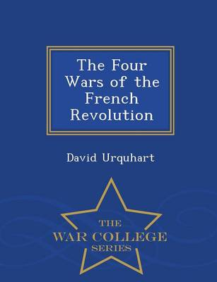 The Four Wars of the French Revolution - War College Series (Paperback)