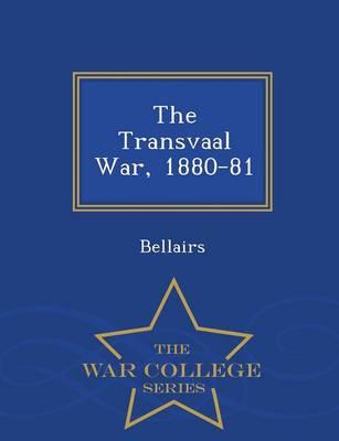 The Transvaal War, 1880-81 - War College Series (Paperback)
