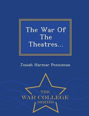 The War of the Theatres... - War College Series (Paperback)