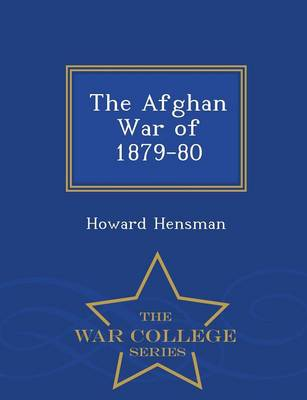 Afghan War of 1879-80 .. - War College Series (Paperback)