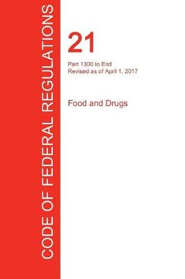 Cfr 21, Part 1300 to End, Food and Drugs, April 01, 2017 (Volume 9 of 9) (Paperback)