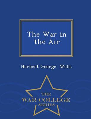 The War in the Air - War College Series (Paperback)