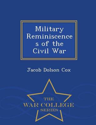 Military Reminiscences of the Civil War - War College Series (Paperback)