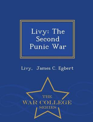 Livy: The Second Punic War - War College Series (Paperback)
