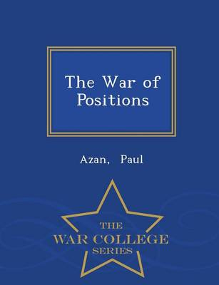 The War of Positions - War College Series (Paperback)