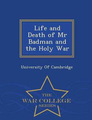 Life and Death of MR Badman and the Holy War - War College Series (Paperback)