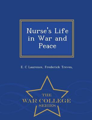 Nurse's Life in War and Peace - War College Series (Paperback)