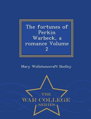 The Fortunes of Perkin Warbeck, a Romance Volume 2 - War College Series (Paperback)