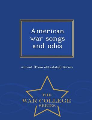 American War Songs and Odes - War College Series (Paperback)