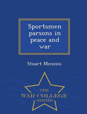 Sportsmen Parsons in Peace and War - War College Series (Paperback)