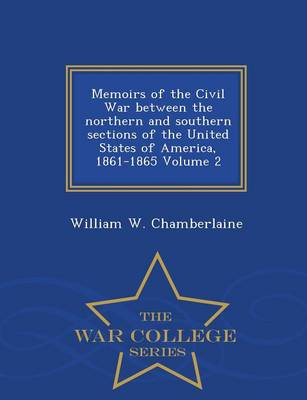 Memoirs of the Civil War Between the Northern and Southern Sections of the United States of America, 1861-1865 Volume 2 - War College Series (Paperback)