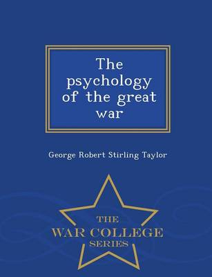 The Psychology of the Great War - War College Series (Paperback)