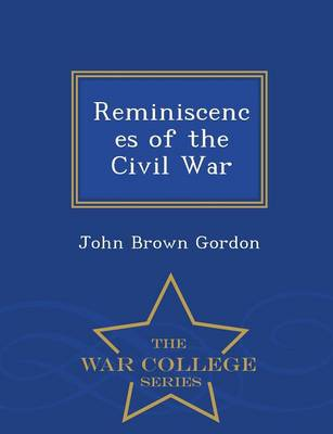 Reminiscences of the Civil War - War College Series (Paperback)