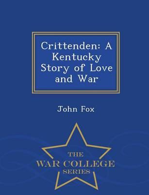 Crittenden: A Kentucky Story of Love and War - War College Series (Paperback)