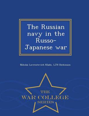 The Russian Navy in the Russo-Japanese War - War College Series (Paperback)