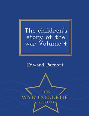 The Children's Story of the War Volume 4 - War College Series (Paperback)
