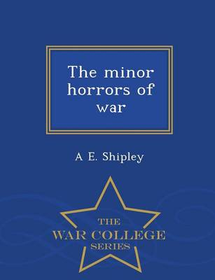 The Minor Horrors of War - War College Series (Paperback)