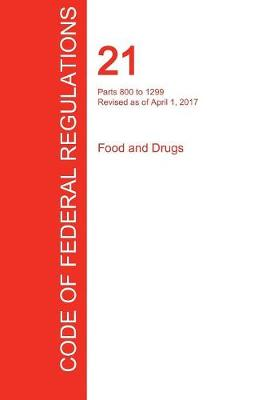 Cfr 21, Parts 800 to 1299, Food and Drugs, April 01, 2017 (Volume 8 of 9) (Paperback)